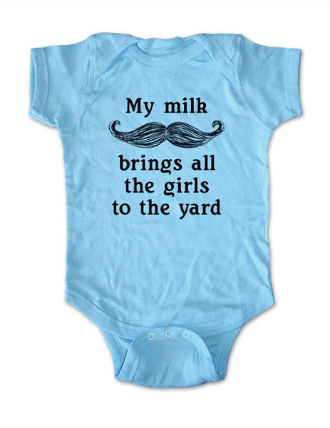 My milk mustache brings all the girls to the yard - Baby One-Piece Bodysuit, Infant, Toddler, Youth Shirt