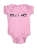 Need a hug? - Baby One-Piece Bodysuit, Infant, Toddler, Youth Shirt
