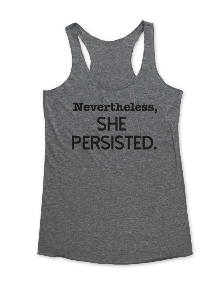 Nevertheless, SHE Persisted - Soft Tri-Blend Racerback Tank - Fitness workout gym exercise tank