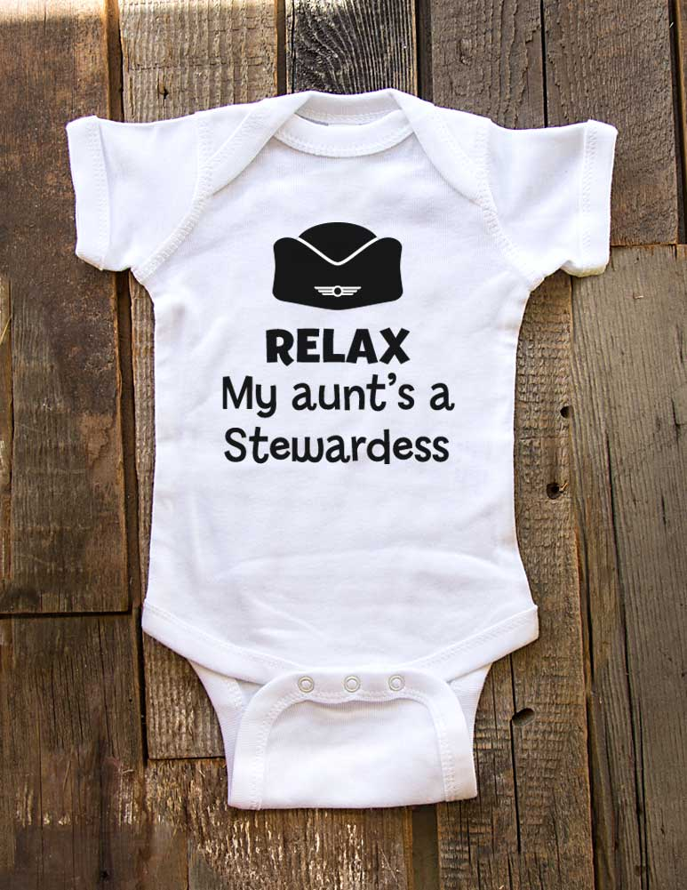 Relax My aunt's a Stewardess - Baby Onesie One-Piece Bodysuit, Infant, Toddler, Youth Shirt Baby Shower Gift Onesie