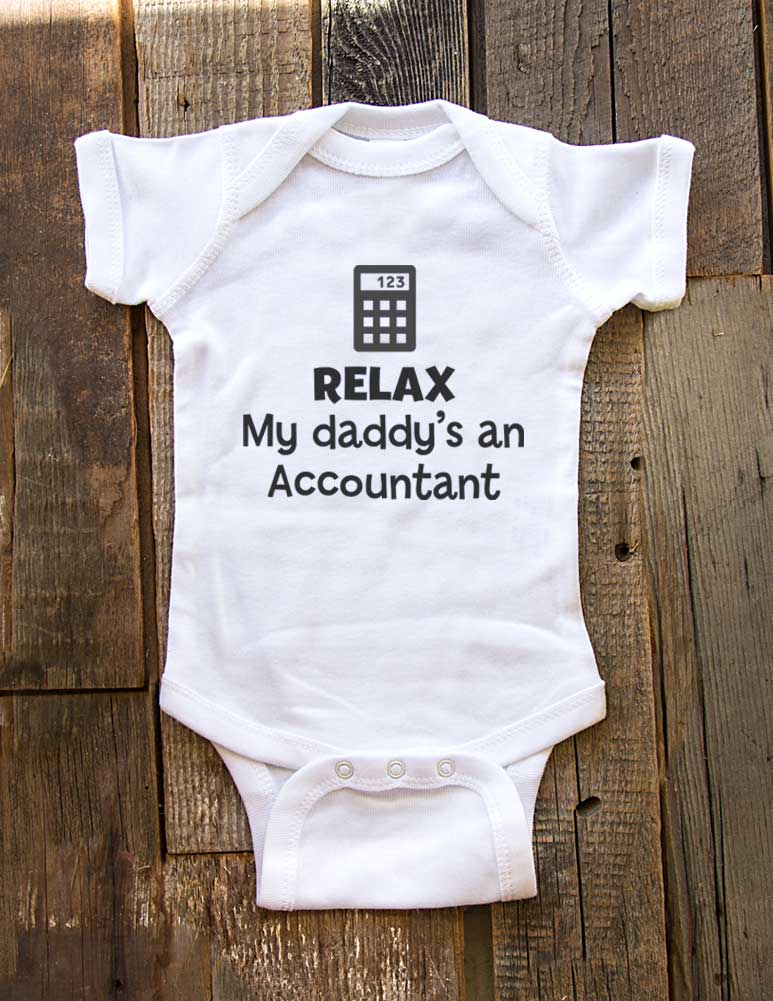 Relax My daddy's an Accountant - Baby Onesie One-Piece Bodysuit, Infant, Toddler, Youth Shirt Baby Shower Gift Onesie