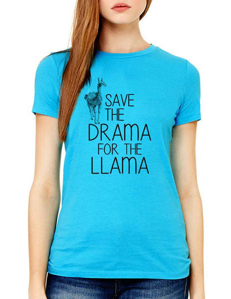 Save the Drama for the Llama (design2) - Women & Men Shirt