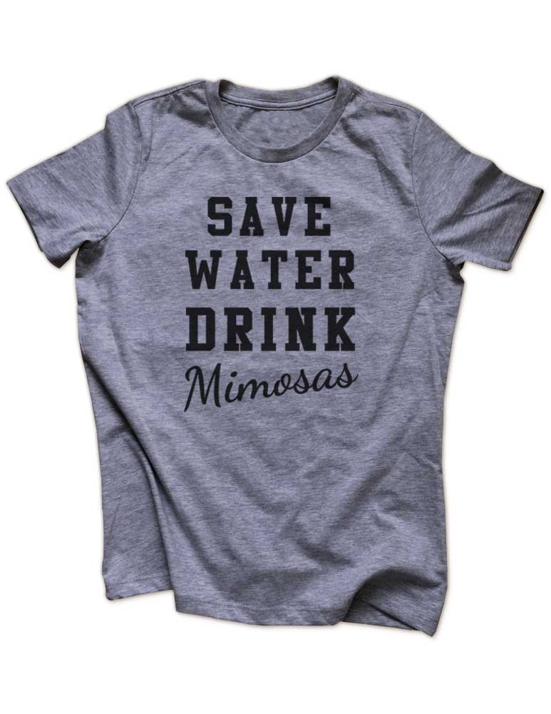 Save Water Drink Mimosas - Funny drinking party workout running Women & Unisex/Men Heather & Triblend Shirt
