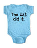The cat did it. - Baby One-Piece Bodysuit, Infant, Toddler, Youth Shirt