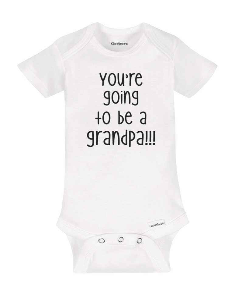 You're going to be a grandpa!!! - Baby onesie birth pregnancy announcement one piece bodysuit surprise dad