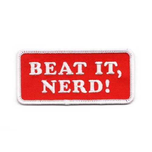 Beat It Nerd - Iron On Patch
