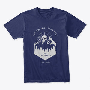 The Sun will Soon Rise Above the Shadow - Tolkien T-Shirt (Alternative Design)