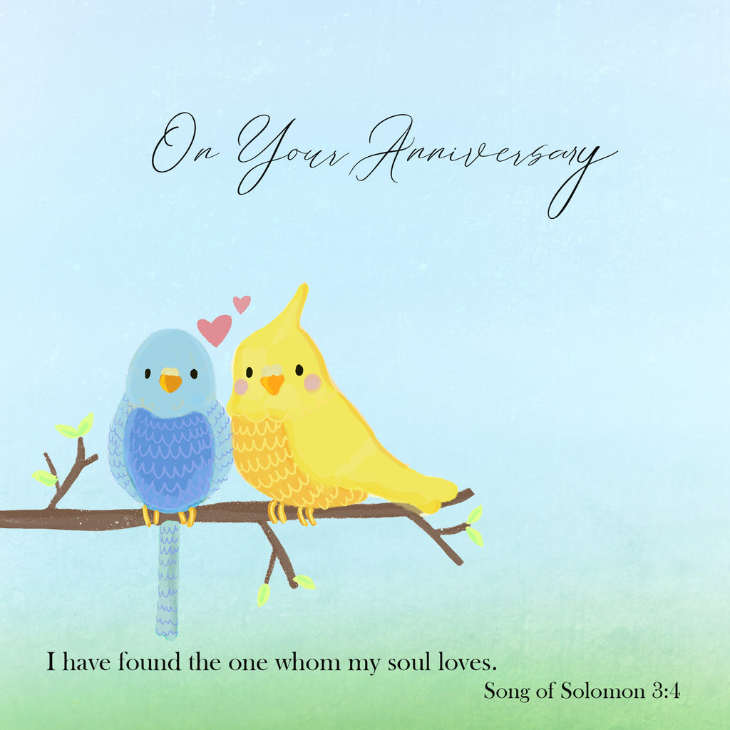 Two birds sitting on a branch. On your anniversary.. I have found the one whom my soul loves.