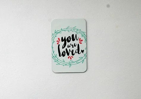 You Are Loved Fridge Magnet
