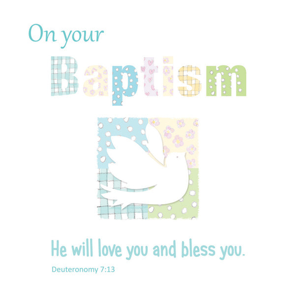 Baptism Dove with On your Baptism text. He will love you and bless you.