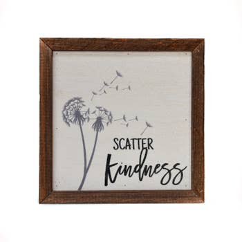 6x6 SCATTER KINDNESS SIGN