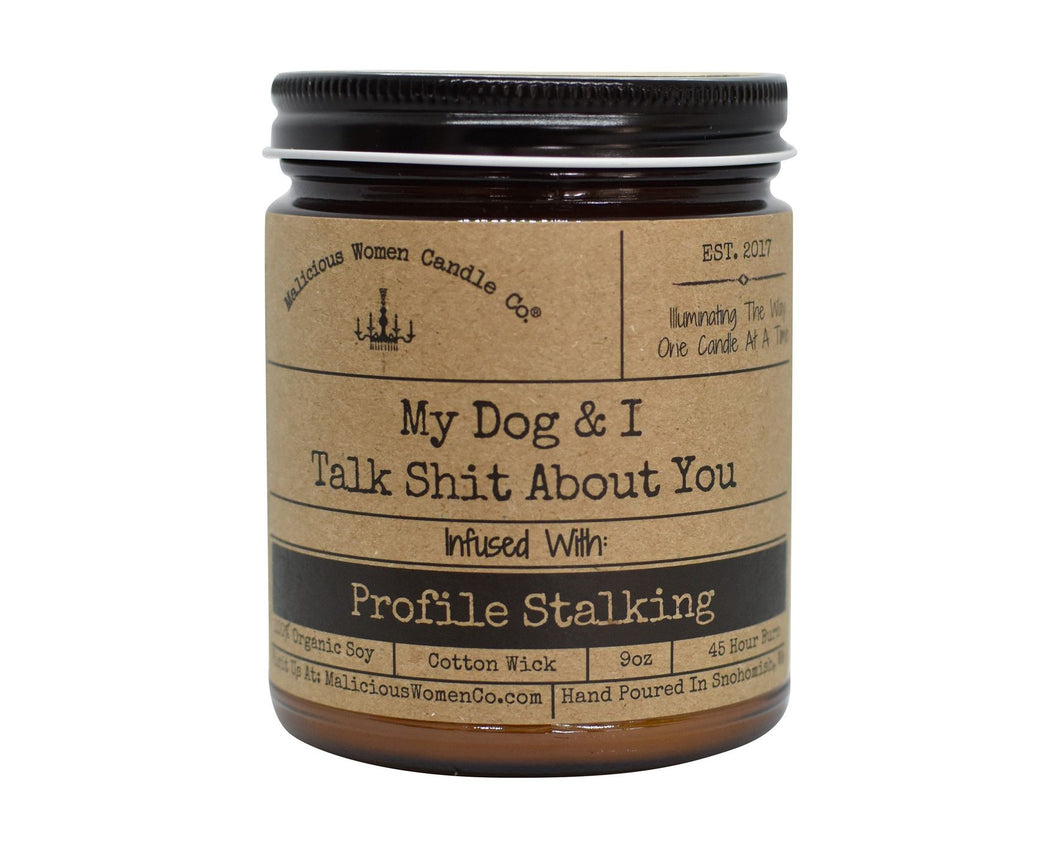 MALICIOUS WOMEN CANDLE: MY DOG & I TALK SHIT ABOUT YOU