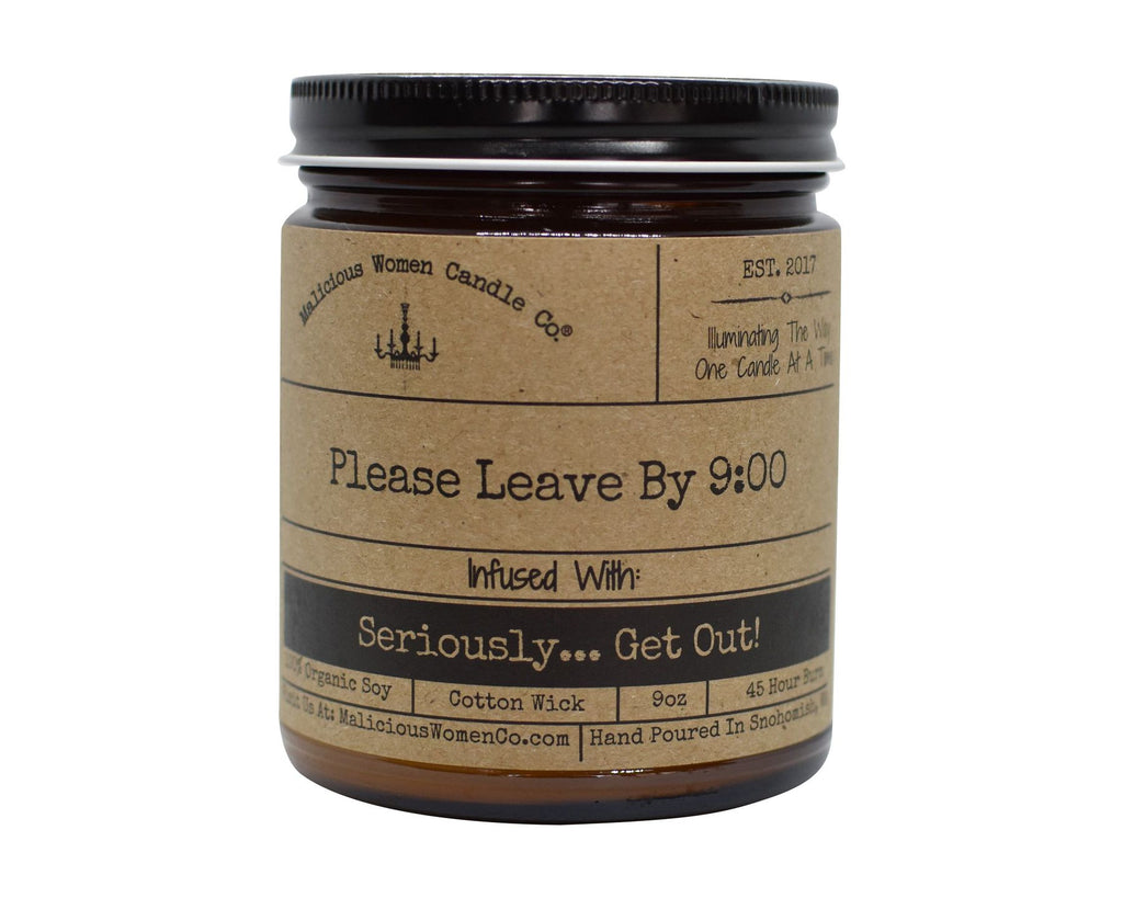 MALICIOUS WOMEN CANDLE: PLEASE LEAVE BY 9:00