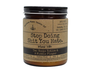 MALICIOUS WOMEN CANDLE: STOP DOING SHIT YOU HATE