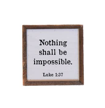 6x6 NOTHING SHALL BE IMPOSSIBLE SIGN