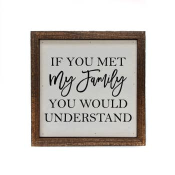 6x6 IF YOU MET MY FAMILY SIGN