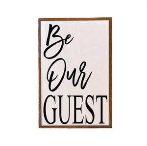 12x18 BE OUR GUEST SIGN