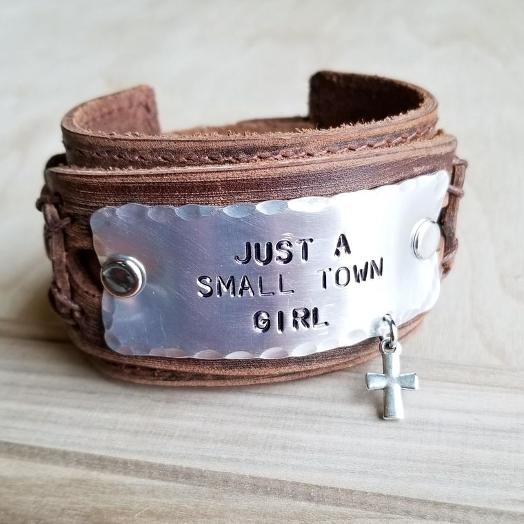 JUST A SMALL TOWN GIRL HAND STAMPED LEATHER CUFF
