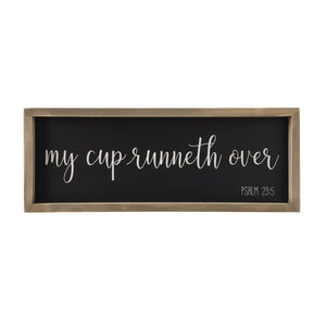 "WOOD FRAMED ""MY CUP RUNNETH OVER"" SIGN"