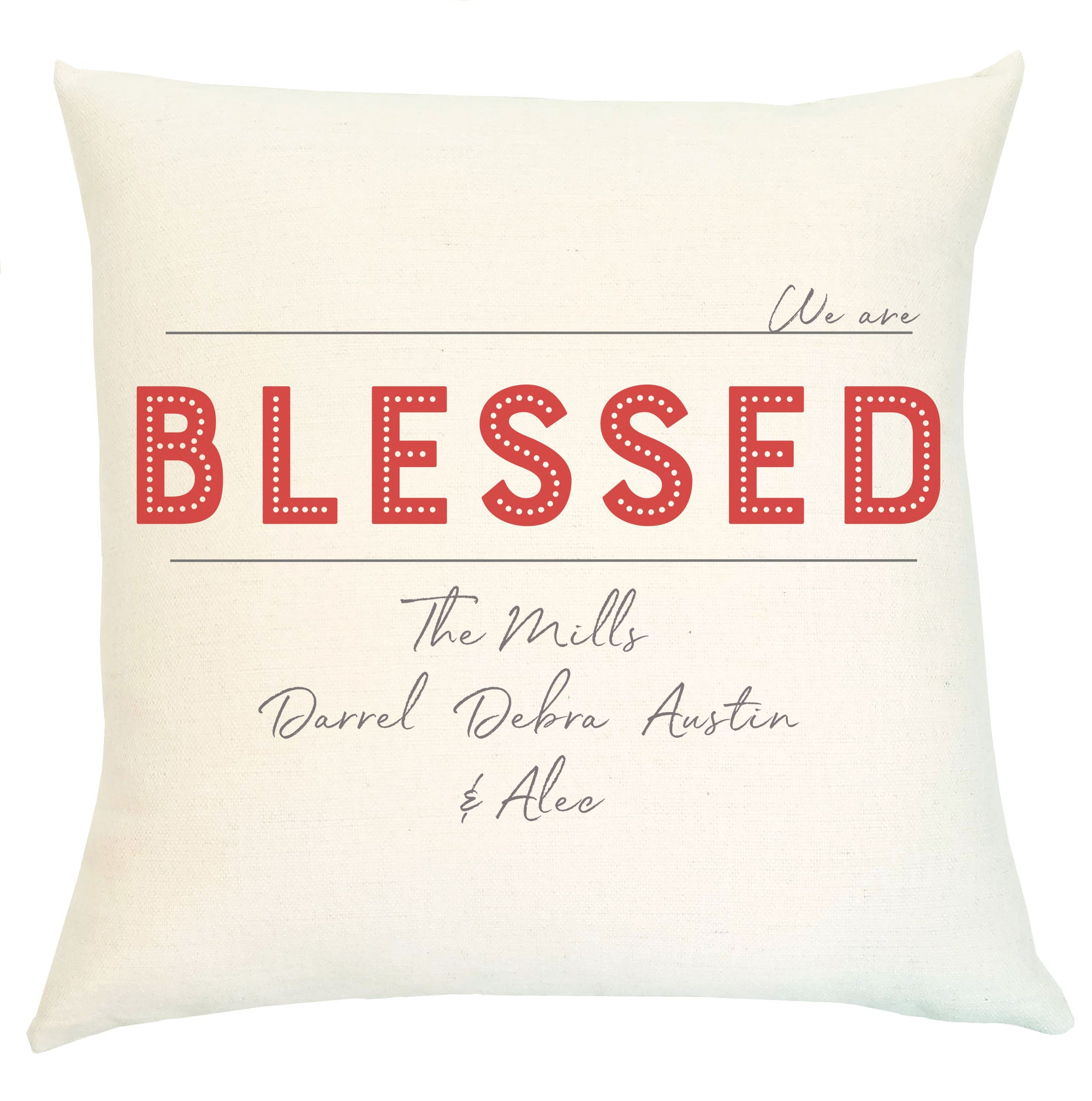 Pillow Personalized - We are Blessed