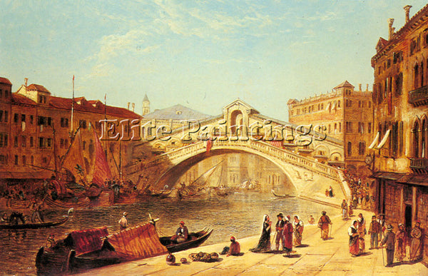 JAMES HOLLAND  A VIEW OF THE RIALTO BRIDGE VENICE ARTIST PAINTING REPRODUCTION