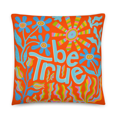 2-Prints-In-1 Pillow! Be True (Front) and Suns Print (Back)