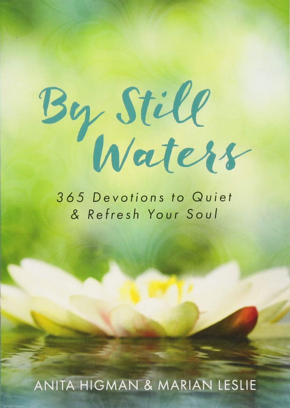 By Still Waters: 365 Devotions to Quiet and Refresh Your Soul