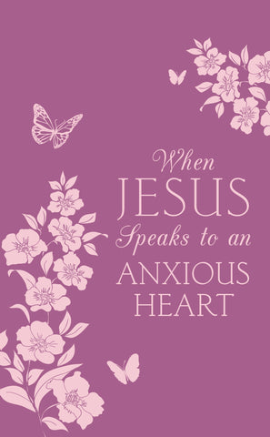 When Jesus Speaks to an Anxious Heart