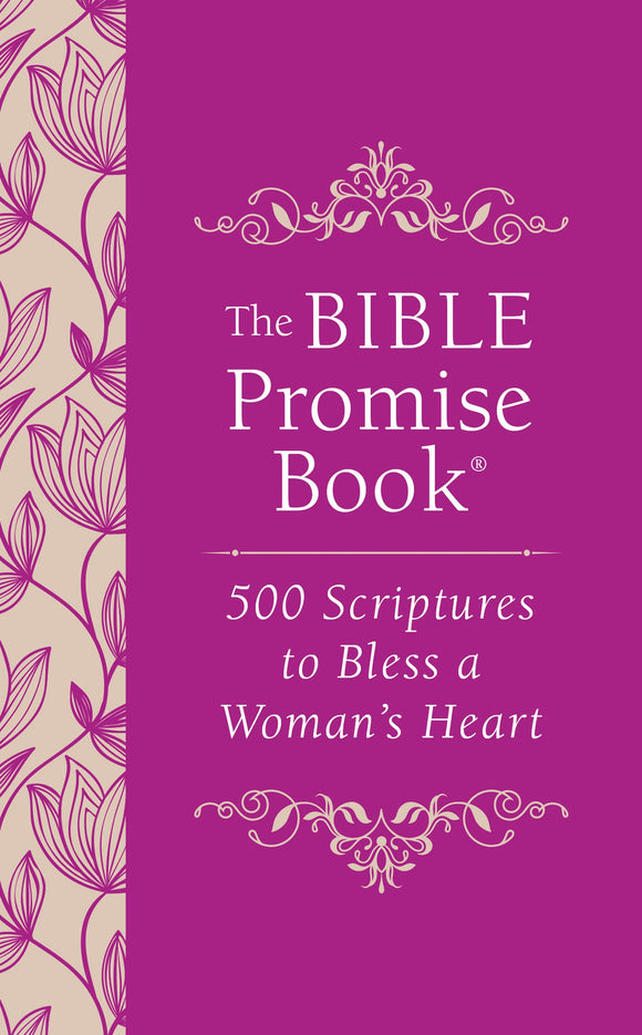 The Bible Promise Book: 500 Scriptures to Bless a Woman's Heart