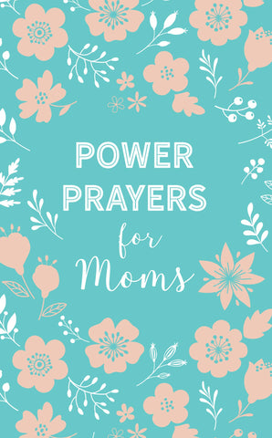 Power Prayers for Moms