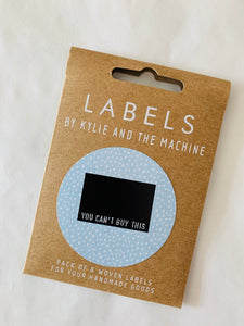 Labels by Kylie and the Machine: You can't buy this