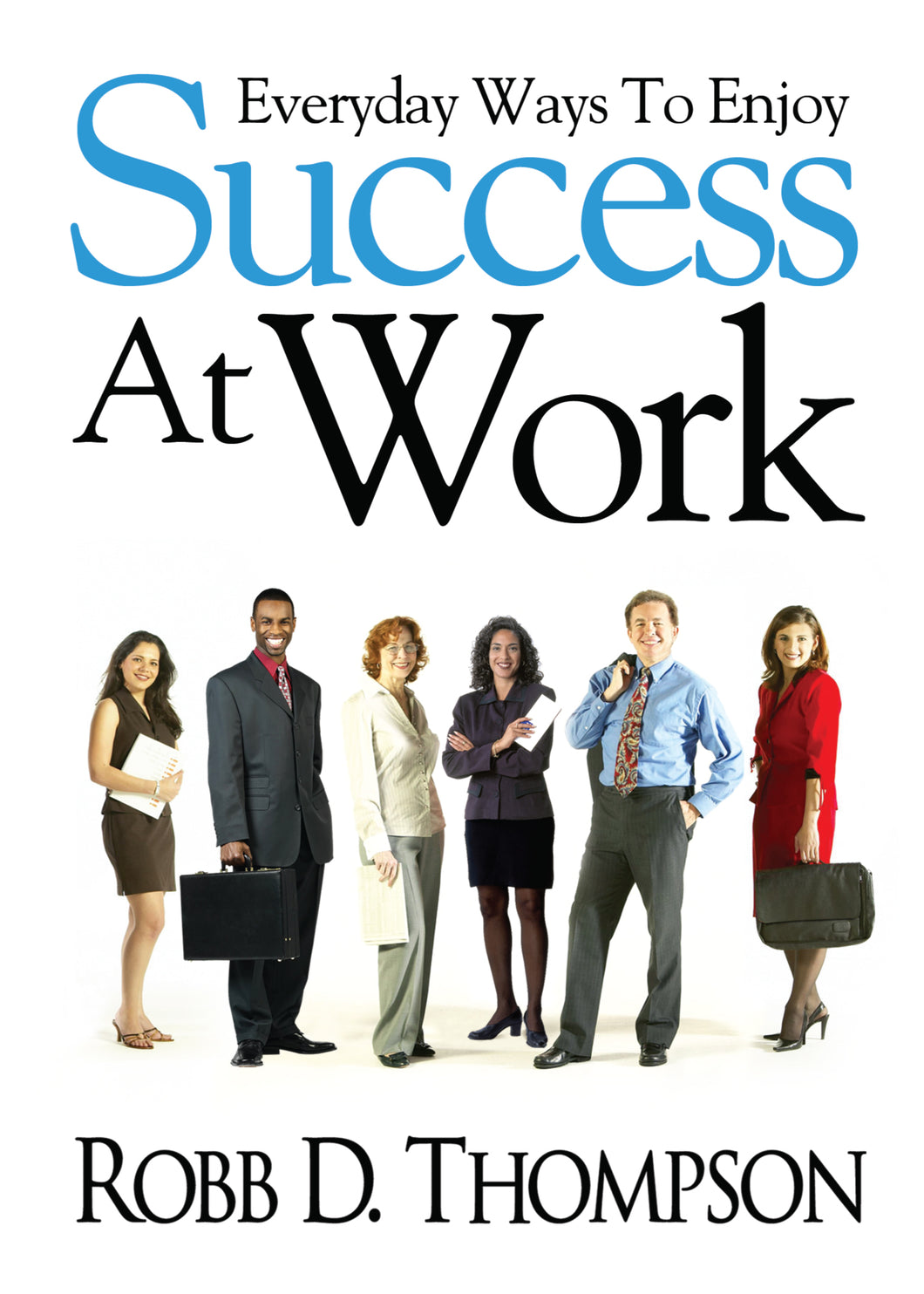 Everyday Ways to Enjoy to Success at Work