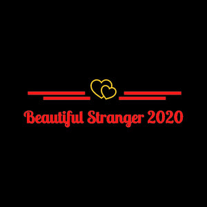 Beautiful Stranger 2020
