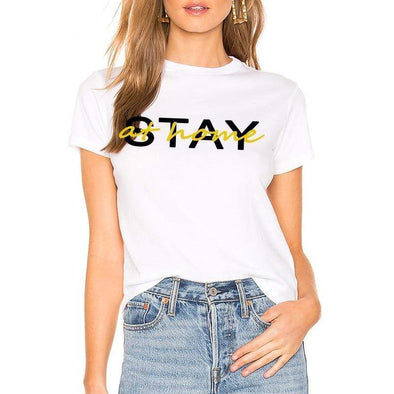 Stay At Home Funny Letter Printed Tee Shirt