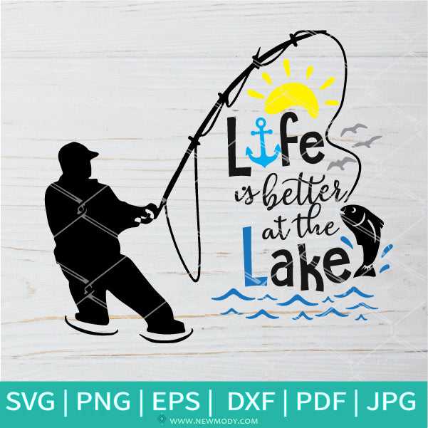 Download Life Is Better At The Lake Svg Fishing Svg Fishing Pole Svg