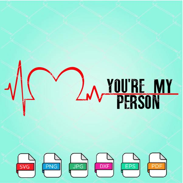 Grey's Anatomy You're My Person SVG  - Love SVG