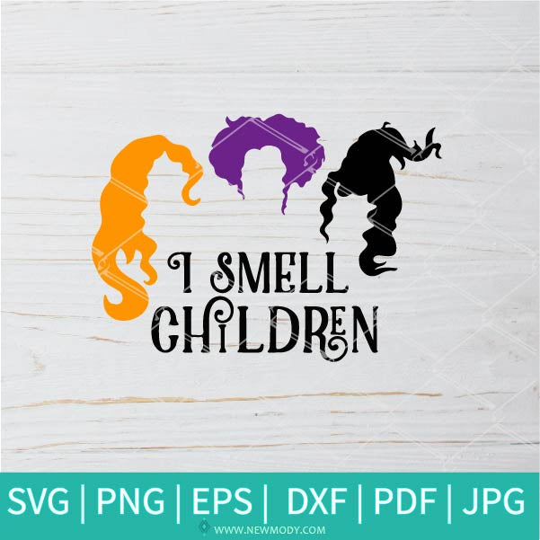 I Smell Children SVG - Colored hocus pocus SVG - Sanderson Sisters SVG