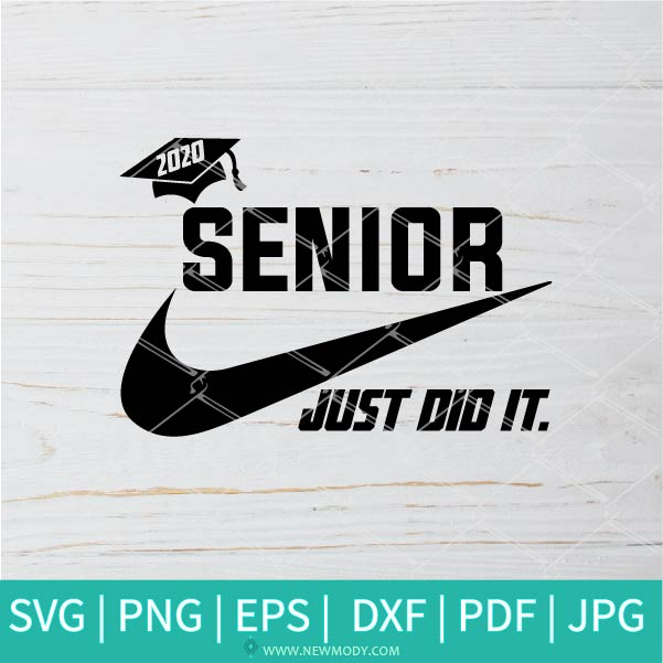 Senior Just Did It SVG - Nike Just Do It SVG - Graduation 2020 SVG