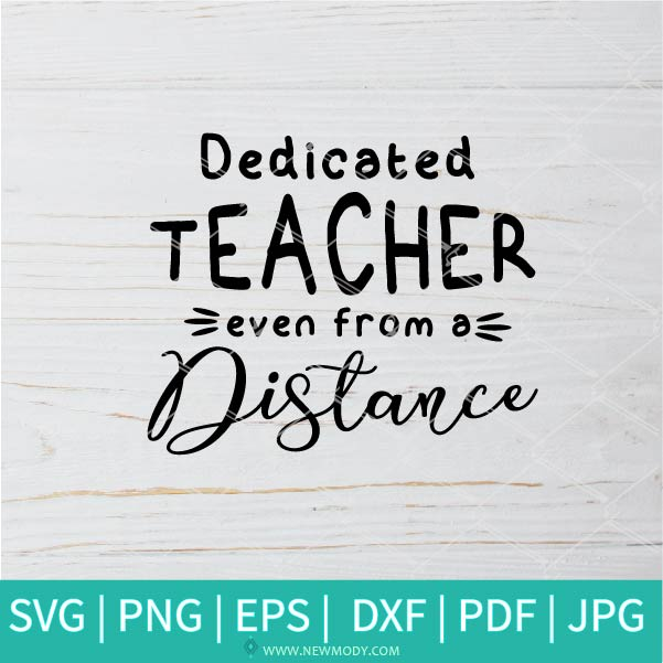 Dedicated Teacher Even From a Distance SVG - Teacher In Quarantine SVG