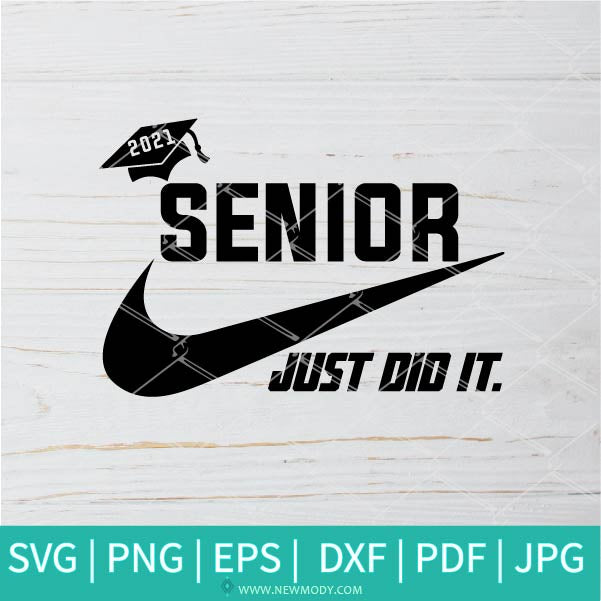 Senior Just Did It SVG - Nike Just Do It SVG - Graduation 2021 SVG