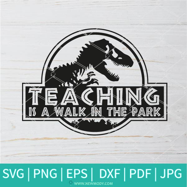 Teaching Is a Walk In The Park  SVG -  Teaching Svg - Teacher  SVG