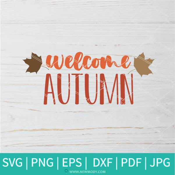 Welcome Autumn SVG - Fall svg - Autumn SVG - Pumpkins SVG