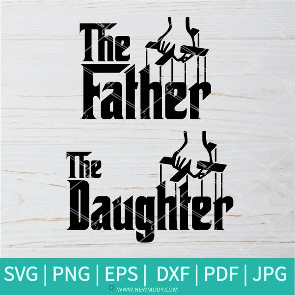The Father And The Daughter SVG - Father SVG - father's day SVG - Father Day Gift - Newmody