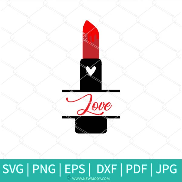 Love Lipstick SVG - Makeup SVG - Heart SVG - Valentine SVG - Lipstick SVG - Love SVG