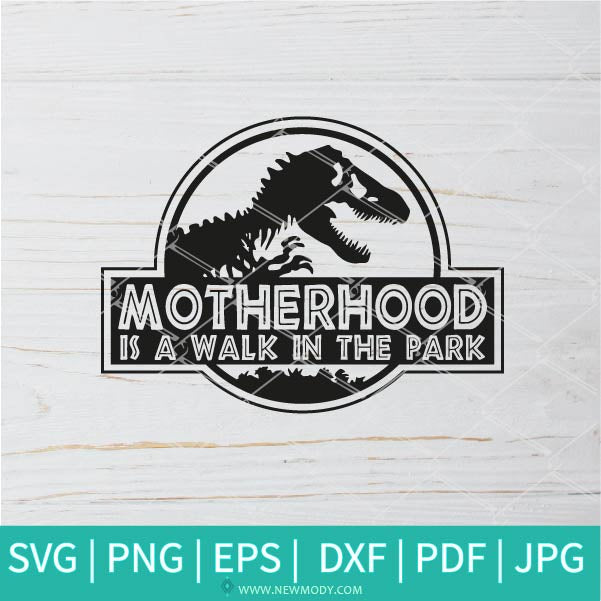 Motherhood Is a Walk In The Park SVG -  Motherhood SVG