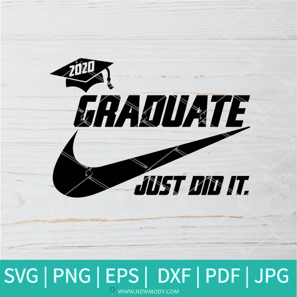 Graduate Just Did It SVG - Nike Just Do It SVG - Graduation 2020 SVG