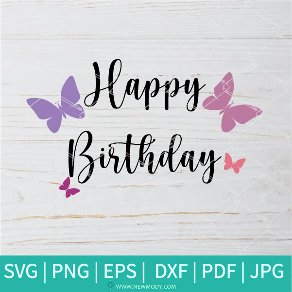 Happy Birthday SVG - Butterfly Birthday  SVG - Good Vibes Svg - Butterfly SVG