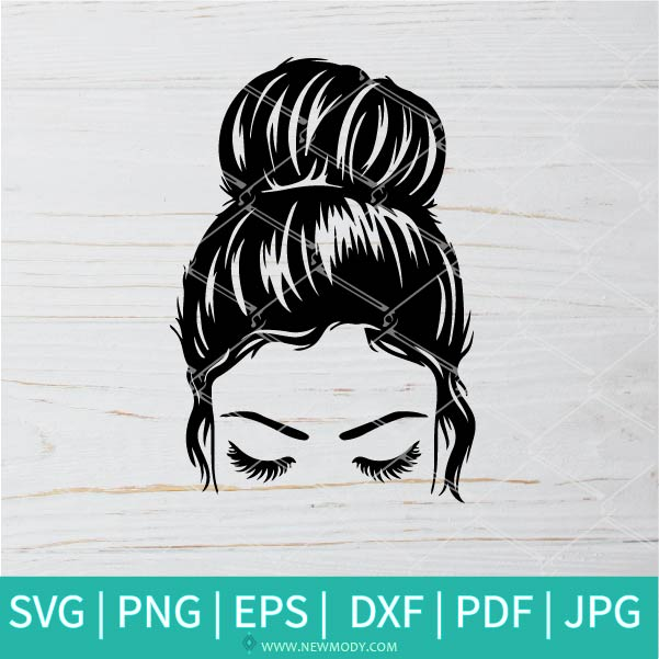 Messy bun hair SVG - Mom Life design- Girl With Lashes SVG