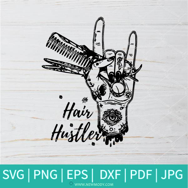 Hair Stylist Hair Hustler SVG - Hair Stylist SVG - Hair Hustler SVG - Rock Sign Tattoo Svg