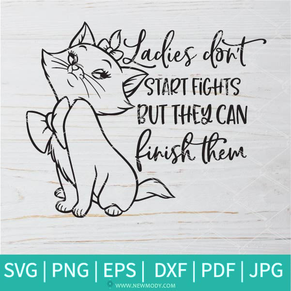 Aristocats Ladies Don't Start Fights  SVG - Aristocats Marie SVG